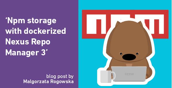 Npm storage with dockerized Nexus Repo Manager 3 - Kainos Polska